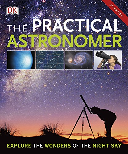 The Practical Astronomer: Explore the Wonder of the Night Sky (Dk) por DK