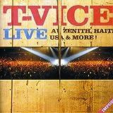 Songtexte von T‐Vice - Live au Zénith, Haïti, USA & More!