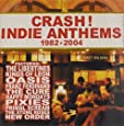 Crash! - Indie Anthems 1982 - 2004
