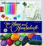 Mit Herz und Handschrift: Kreative Kalligraphie und farbenfrohe Gestaltung. Mit DVD