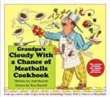 Grandpa's Cloudy With a Chance of Meatballs Cookbook by Judi Barrett (2013-08-27)