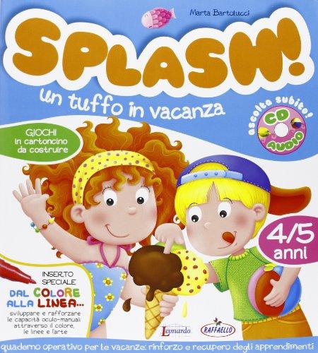 Splash! Un tuffo in vacanza. 4/5 anni. Con CD Audio
