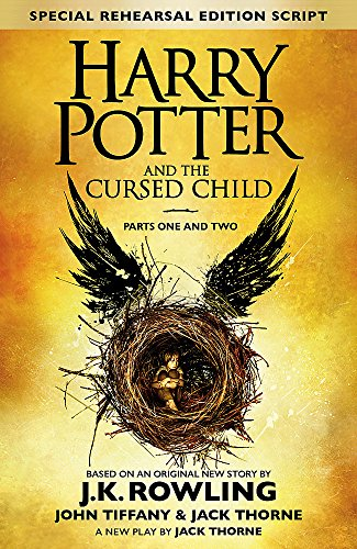 Harry Potter and the Cursed Child - Parts One and Two (Special Rehearsal Edition): The Official Script Book of the Original West End Production [Lingua inglese]