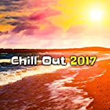 Chill Out 2017 - Relaxing Music After Work, Chill Out Mix, Ambient Music, Relax, Deep Chill Out Vibes, Cafe Chillout