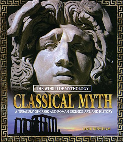 Classical Myth: A Treasury of Greek and Roman Legends, Art, and History (The World of Mythology) (English Edition)