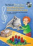 Fridolins musikalischer Adventskalender: 24 Lieder, Geschichten und Fensterbilder zur Weihnachtszeit