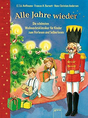 Alle Jahre wieder: Die schönsten Weihnachtsklassiker für Kinder zum Vorlesen und ersten Selberlesen