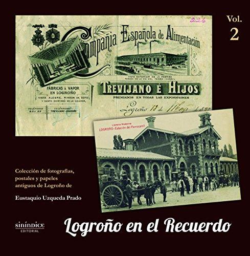 Logroño en el recuerdo: Volumen II por Eustaquio Uzqueda Prado