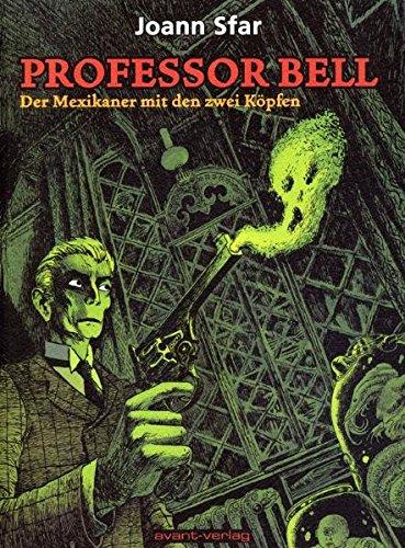 Professor Bell / Professor Bell Bd. 1: Der Mexikaner mit den zwei Köpfen