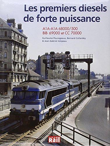 Les premiers diesels de forte puissance : A1A-A1A 68000/500, BB 69000et CC 70000 par Guillaume Pourageaux
