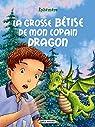 La grosse bêtise de mon copain dragon par Ephémère