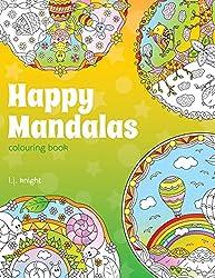 Happy Mandalas Colouring Book: 30 Cute Cartoon Mandala Designs