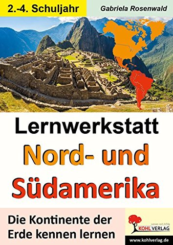 Lernwerkstatt NORD- & SÜDAMERIKA: Die Kontinente der Erde kennen lernen (Literaturseiten)