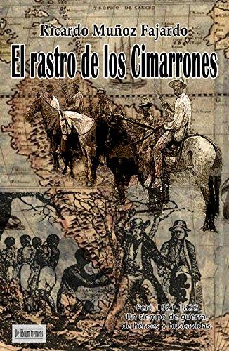 El rastro de los cimarrones (Saga de la familia Pizarro nº 1) por Ricardo Muñoz Fajardo