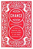 Chance: A Guide to Gambling, Love, the Stock Market, and Just About Everything Else by Amir D. Aczel (2004-08-02)