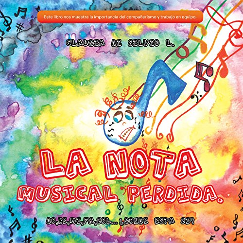 La Nota Musical Perdida.: Do,Re,Mi,Fa,Sol...¿Donde Esta Si?