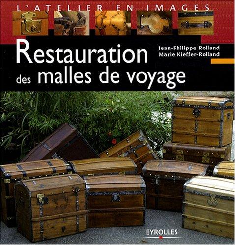 Restauration des malles de voyage par Jean Philippe Rolland