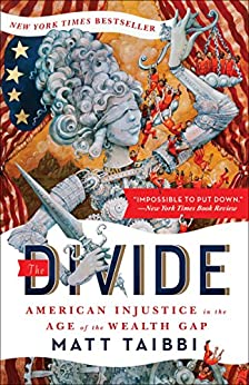 The Divide: American Injustice in the Age of the Wealth Gap par [Taibbi, Matt]