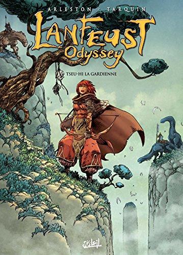 Lanfeust Odyssey T08 - Tseu-Hi la gardienne par Christophe Arleston