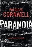 Paranoia: Ein Kay-Scarpetta-Roman - Kay Scarpetta 23 - Patricia Cornwell