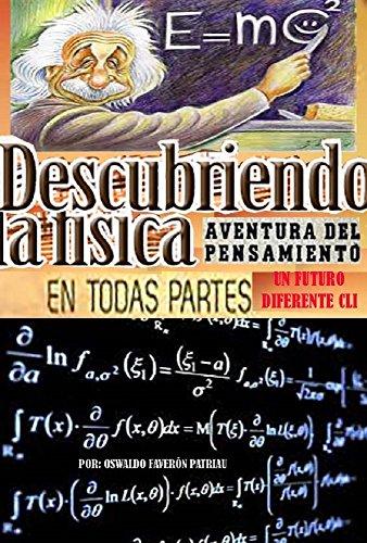 Descubriendo la Física en todas partes: Dimensiones (4° y 5°), Pesos y Medidas, Física Cuántica, Electricidad, Tecnologías Fantasmas (Un Futuro Diferente nº 151) por Oswaldo Enrique Faverón Patriau