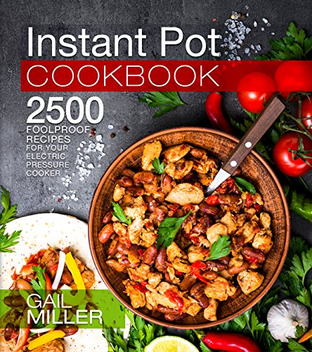 Instant Pot Cookbook: 2500 Foolproof Recipes for your Electric Pressure Cooker (Mammoth Instant Pot Series) (English Edition)