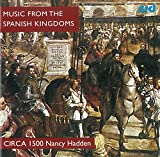 Music from the Spanish Kingdoms : Circa 1500