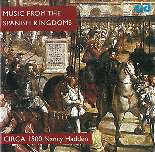 Music from the Spanish Kingdoms : Circa 1500