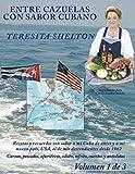 Entre Cazuelas con Sabor Cubano (Volumen 1 de 3): Una abuela nacida en Cuba cocina para sus hijos y nietos nacidos en Miami.