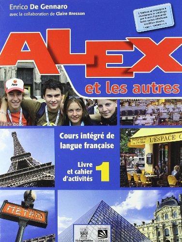 Alex et les autres. Livre de l'élève. Con CD Audio. Per le Scuole superiori: 1