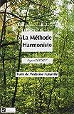 La Méthode Harmoniste - Traité de Médecine Naturelle