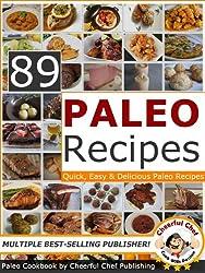 89 Paleo Recipes - Quick, Easy and Delicious Paleo Recipes (English Edition)
