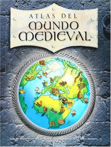 Atlas del mundo medieval/ Atlas of the Medieval World por Simon Adams