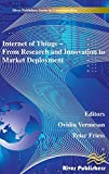 Internet of Things Applications - From Research and Innovation to Market Deployment (River Publishers Series in Communications)