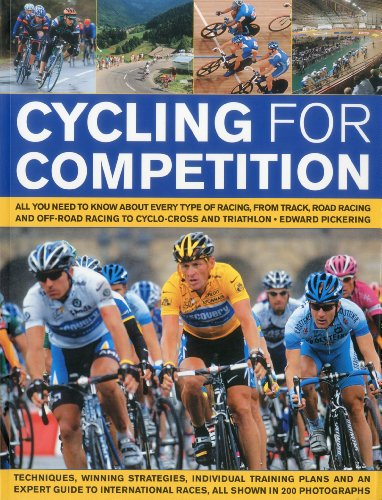 Cycling  for Competition: All You Need to Know About Every Type of Racing, from Track Racing and Time-trialling to Cyclo-cross and Triathlon por Edward Pickering