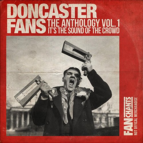 Doncaster Rovers Fans Anthology I (Real Football Drfc Songs) 2nd Edition