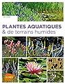 Plantes aquatiques & de terrains humides par Lenoir