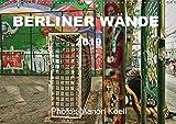 BERLINER WÄNDE (Wandkalender 2019 DIN A3 quer): Die Wände von Berlin - So schillernd und bunt wie ihre Bewohner. (Monatskalender, 14 Seiten ) (CALVENDO Orte)