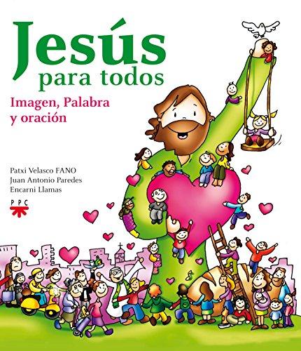 Jesús Para Todos. Imagen, Palabra Y Oración por Encarni Llamas