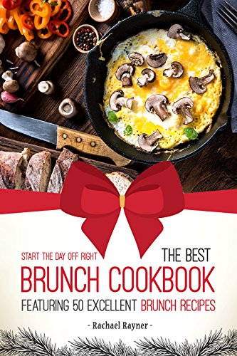start-the-day-off-right-the-best-brunch-cookbook-featuring-50-excellent-brunch-recipes-english-editi