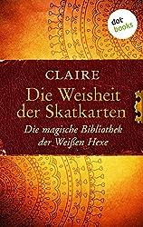 Die Weisheit der Skatkarten: Die magische Bibliothek der Weißen Hexe - Band 1