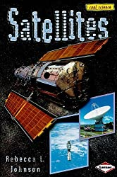 Satellites (Cool Science) by Rebecca L. Johnson (2006-01-01)