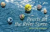 Pearls on the River Spree: Berlin: City of Women
