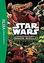 Star Wars Aventures dans un monde rebelle 03 - La tanière de Lucasfilm
