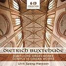 Dietrich Buxtehude - Complete Organ Works (Advent, Weihnachten, Fastenzeit, Passionszeit, Pfingsten) by Ulrik Spang-Hanssen