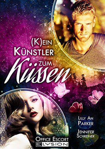 Schreiner Maler ((K)ein Künstler zum Küssen: Office-Escort-Novelle)