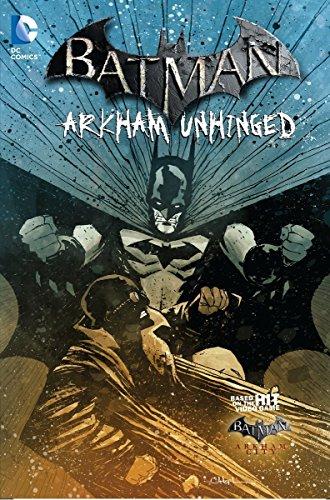 Batman. Arkhman Unhinged (Batman Arkham Unhinged)