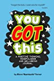 You Got This - A Positive Thinking, Mindfulness and Wellbeing Journal: A daily journal for kids to promote happiness, gratitude, self-confidence and mental health wellbeing.