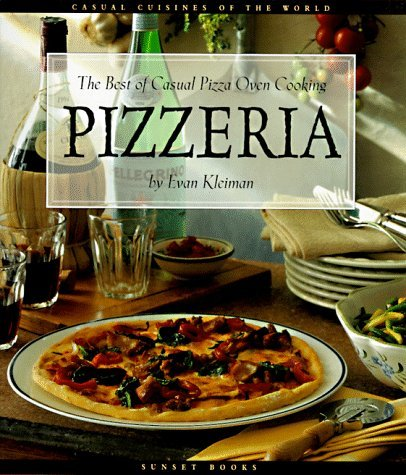 Pizzeria: The Best of Casual Pizza Oven Cooking (Casual Cuisines of the World S.) by Evan Kleiman (1-Dec-1997) Hardcover