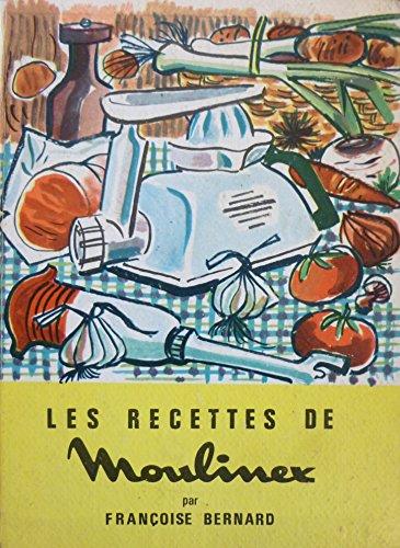 Les Recettes de Moulinex par Françoise Bernard
